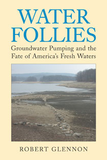 Water Follies by Robert J. Glennon | An Island Press book