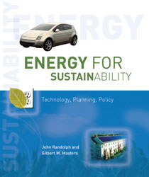 Energy for Sustainability  by John Randolph and Gilbert M. Masters | An Island Press book