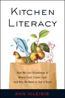 Kitchen Literacy by Ann Vileisis | An Island Press book