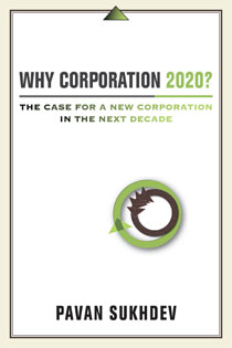 Why Corporation 2020? by Pavan Sukhdev | An Island Press book