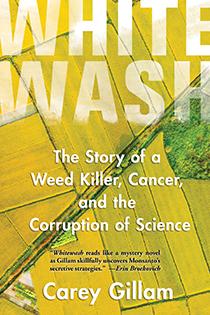 Whitewash by Carey Gillam | An Island Press book