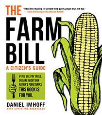 The Farm Bill by Dan Imhoff and Christina Badaracco | An Island Press book