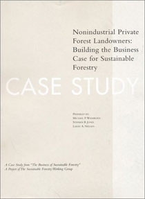 The Business of Sustainable Forestry Case Study - Nonindustrial Private Forest Landowners