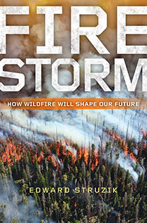 Firestorm by Edward Struzik | An Island Press book