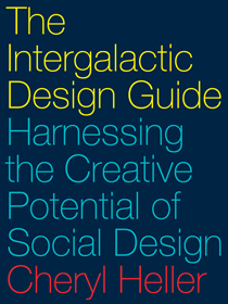The Intergalactic Design Guide by Cheryl Heller
