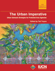 The Urban imperative: urban outreach strategies for protected area agencies
