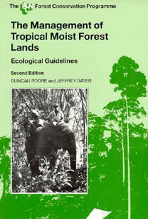 The Management of Tropical Moist Forest Lands, 2nd edition