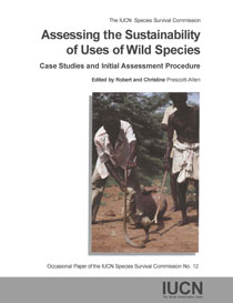 Assessing the Sustainability of Uses of Wild Species