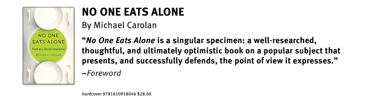 No One Eats Alone by Michael Carolan | An Island Press book
