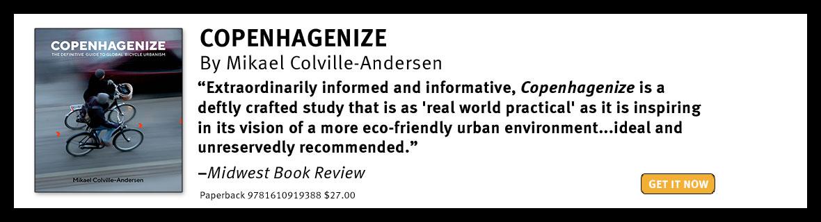 Copenhagenize by Mikael Colville-Andersen | An Island Press book