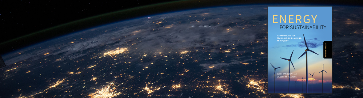 Energy for Sustainability, 2nd Edition by John Randolph and Gilbert M. Masters | An Islnd Press book
