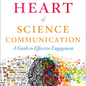 Getting to the Heart of Science Communication by Faith Kearns | An Island Press book