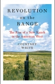 Revolution on the Range by Courtney White | An Island Press book