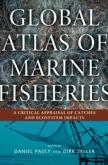 Global Atlas of Marine Fisheries Edited by Daniel Pauly and Dirk Zeller | An Island Press book