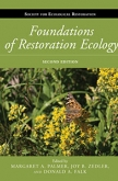 Foundations of Restoration Ecology, Second Edition by Margaret A. Palmer, Joy B. Zedler, and Donald A. Falk | An Island Press book