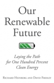 Our Renewable Future by Richard Heinberg and David Fridley | An Island Press book