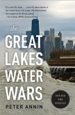 The Great Lakes Water Wars, Revised & Expanded by Peter Annin | An Island Press book