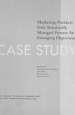 The Business of Sustainable Forestry Case Study - Marketing Products