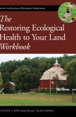 The Restoring Ecological Health to Your Land Workbook