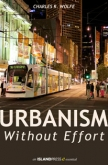 Urbanism Without Effort