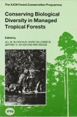 Conserving Biological Diversity in Managed Tropical Forests
