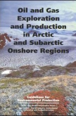 Oil and Gas Exploration and Production in Arctic and Subarctic Onshore Regions