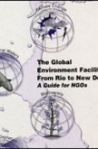 The Global Environment Facility from Rio to New Delhi