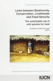 Links Between Biodiversity Conservation, Livelihoods and Food Security